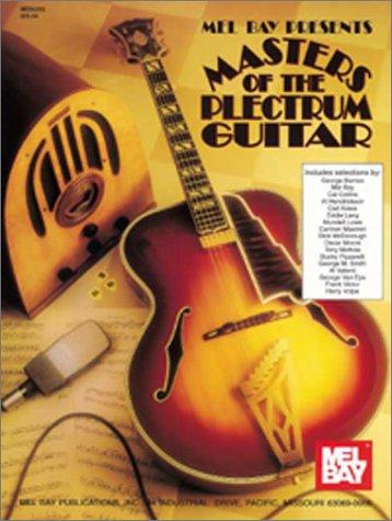 Mel Bay Masters of the Plectrum Guitar by William Bay