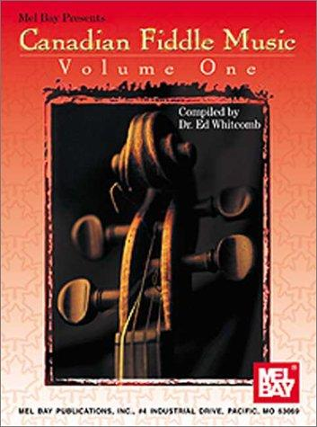 Mel Bay Canadian Fiddle Music, Vol. 1 by Ed Whitcomb