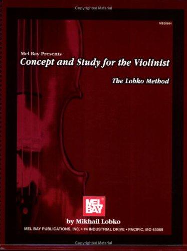 Mel Bay Concept and Study for the Violinist The Lobko Method by Mikhail Lobko