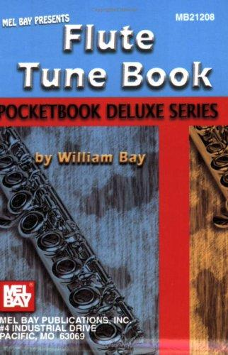 Mel Bay Flute Tune Book, Pocketbook Deluxe Series (Pocketbook Deluxe) by William Bay
