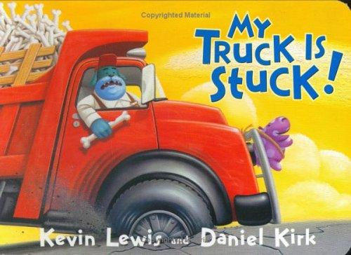 My truck is stuck by Lewis, Kevin., Kevin Lewis