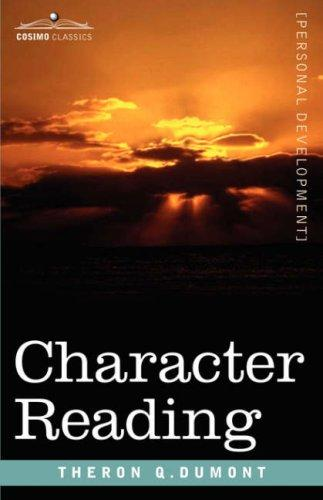 Character Reading by Theron Q. Dumont
