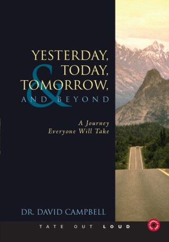 Yesterday, Today, Tomorrow, and Beyond by David Campbell