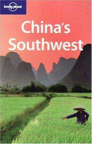 China's Southwest (Lonely Planet Regional Guide) by Damien Harper