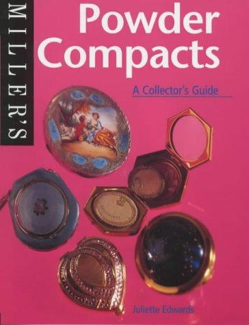 Powder Compacts (Miller's Collector's Guides) by Juliette Edwards