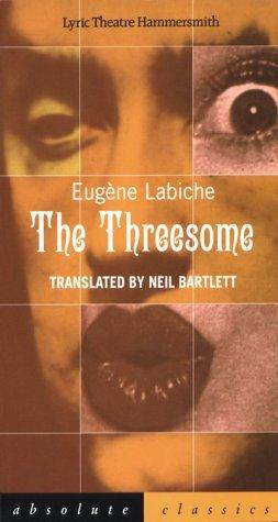 Threesome (Absolute Classics) by Eugène Labiche