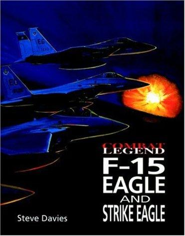 F-15 Eagle & Strike Eagle -Cmbt Leg by Steve Davies
