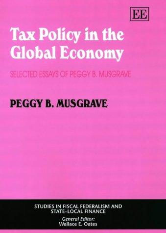 Tax Policy in the Global Economy by Peggy B. Musgrave