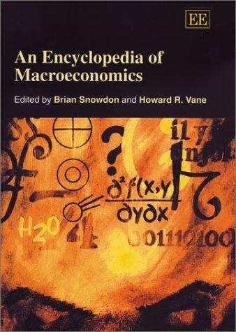 An Encyclopedia of Macroeconomics by