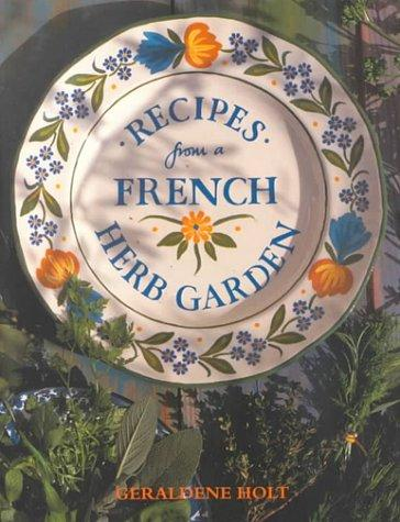 Recipes from a French Herb Garden by Inc. Sterling Publishing Co.