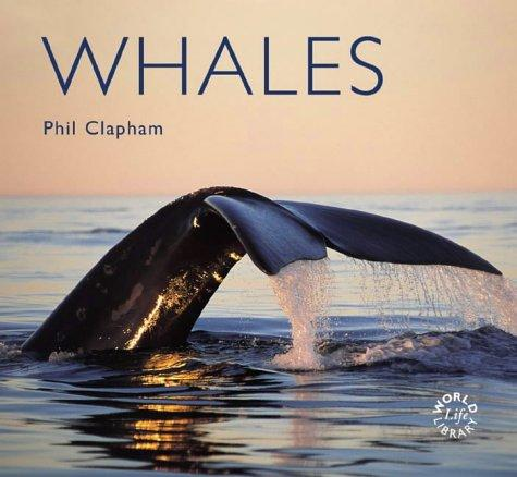 Whales (Worldlife Library) by Phil Clapham
