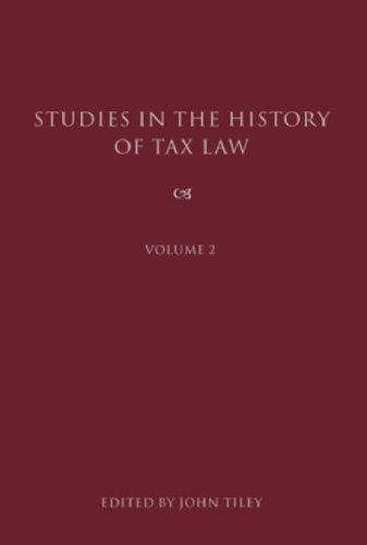 Studies in the History of Tax Law by John Tiley