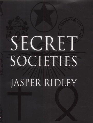 Secret Societies by Jasper Ridley