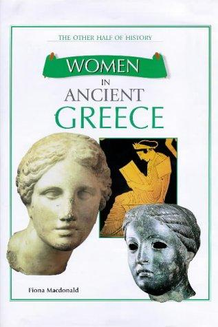 Women in Ancient Greece (Other Half of History) by Fiona MacDonald