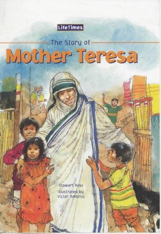 The Story of Mother Teresa (Life Times) by Ross, Stewart.