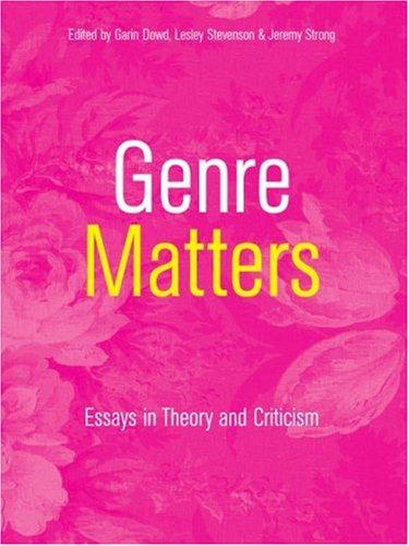 GENRE MATTERS: ESSAYS IN THEORY AND CRITICISM; ED. BY GARIN DOWD by