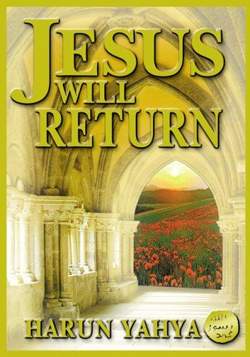 Jesus Will Return by Yahya Harun