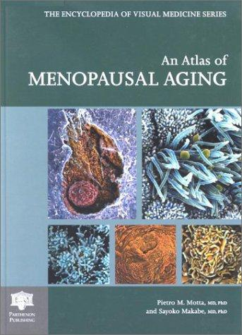 An atlas of menopausal aging by Pietro M. Motta